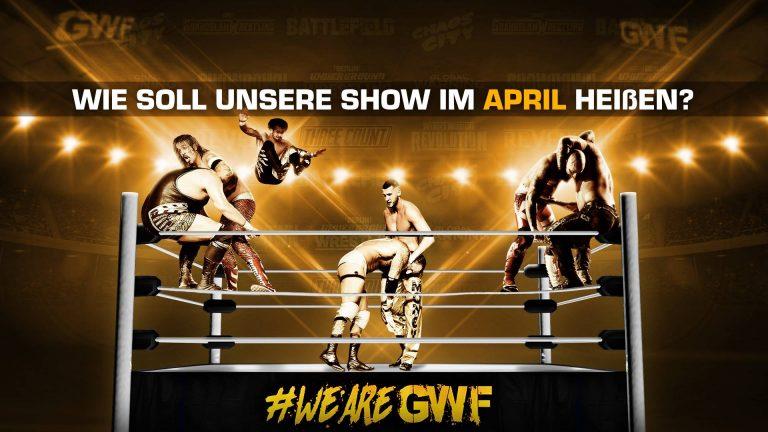 Wie soll die GWF Live Show im April heißen?